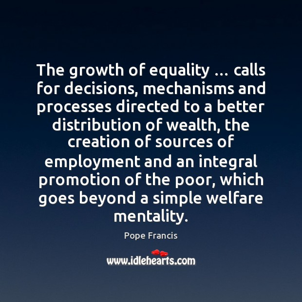 The growth of equality … calls for decisions, mechanisms and processes directed to Image