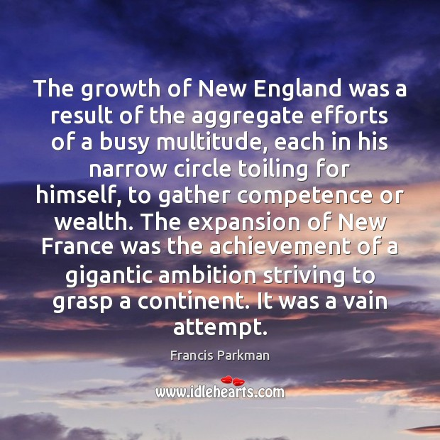 Image, The growth of New England was a result of the aggregate efforts