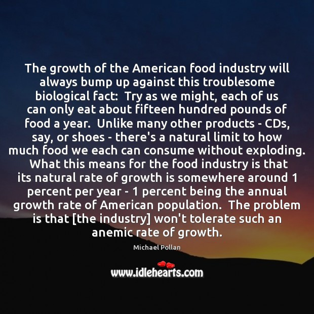 Image, The growth of the American food industry will always bump up against