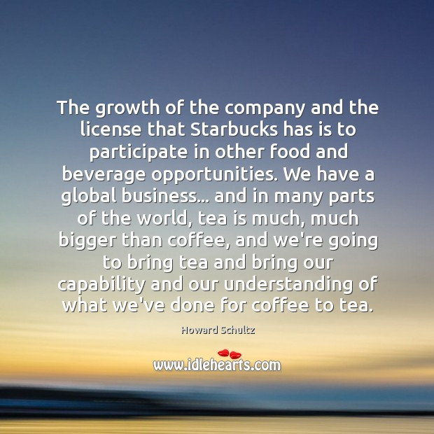 The growth of the company and the license that Starbucks has is Image