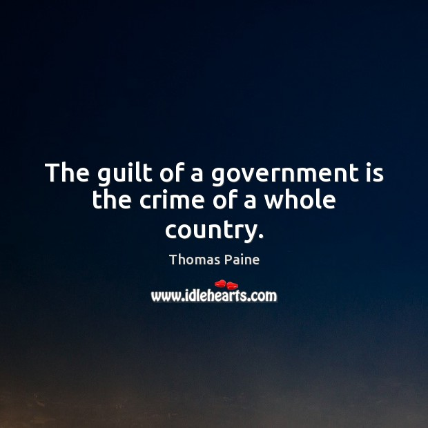The guilt of a government is the crime of a whole country. Image