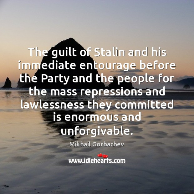 The guilt of Stalin and his immediate entourage before the Party and Image