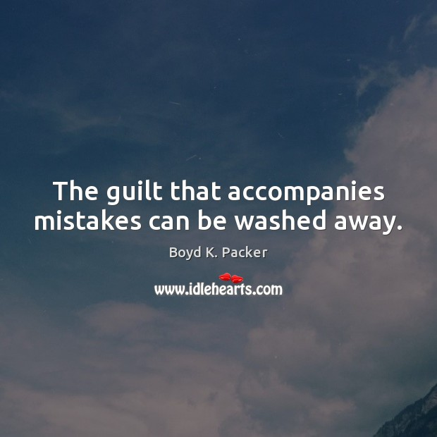 The guilt that accompanies mistakes can be washed away. Image