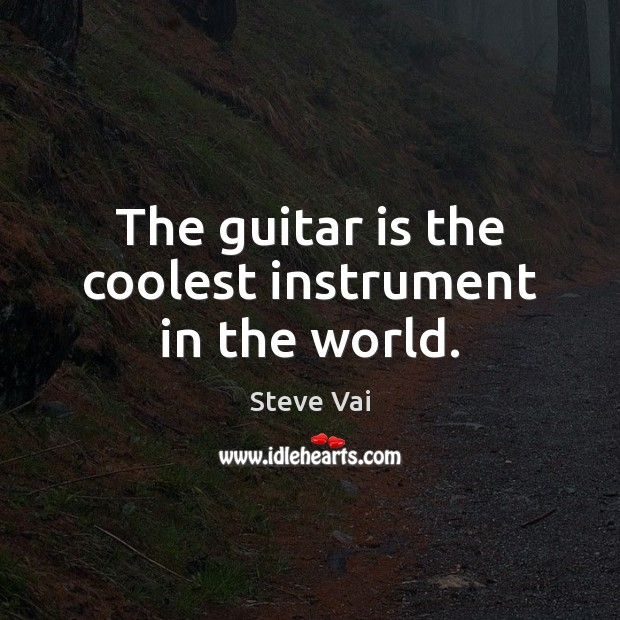 Image, The guitar is the coolest instrument in the world.