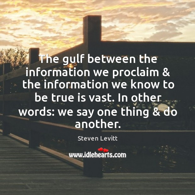 The gulf between the information we proclaim & the information we know to Image