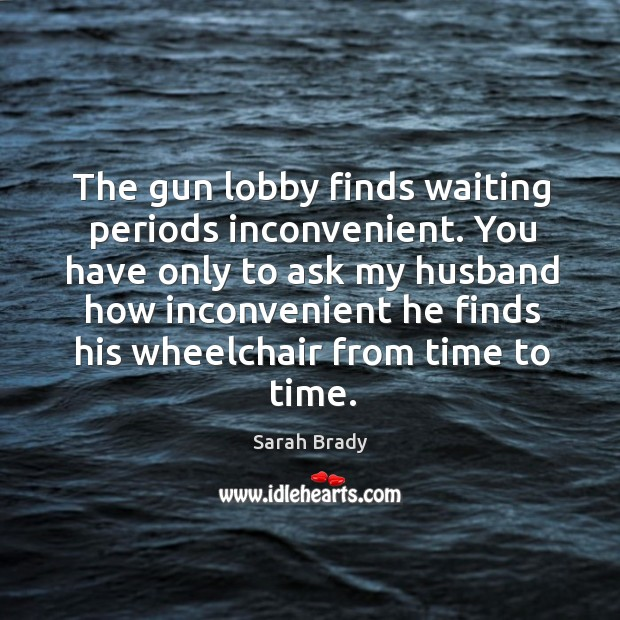 The gun lobby finds waiting periods inconvenient. Image