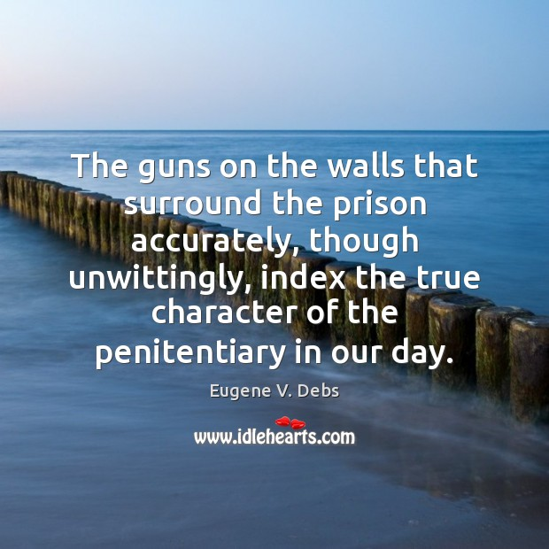 The guns on the walls that surround the prison accurately, though unwittingly, Image