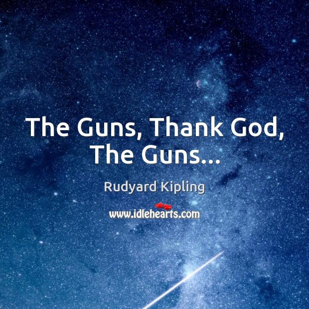 Image, The Guns, Thank God, The Guns…