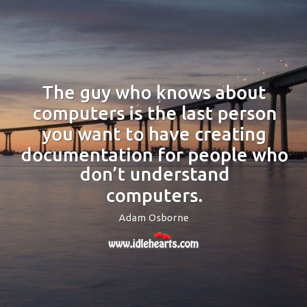 Image, The guy who knows about computers is the last person