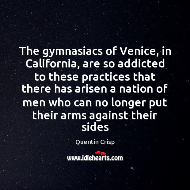 Image, The gymnasiacs of Venice, in California, are so addicted to these practices