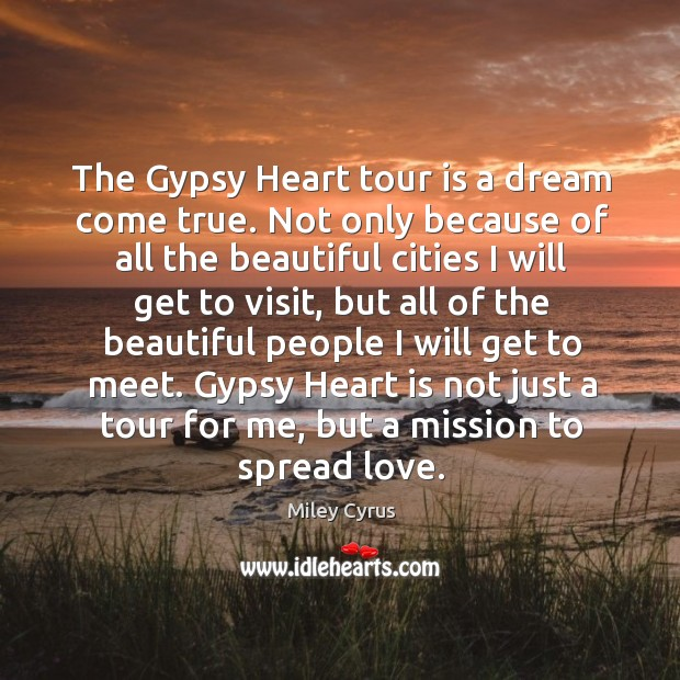 The Gypsy Heart tour is a dream come true. Not only because Image