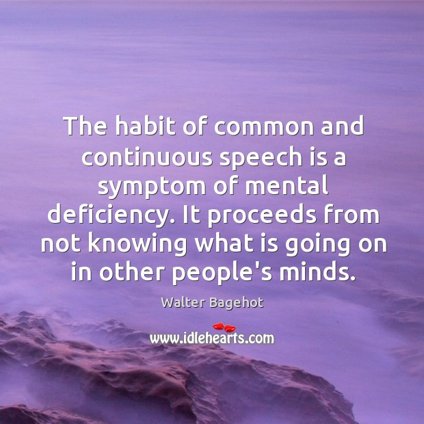 Image, The habit of common and continuous speech is a symptom of mental