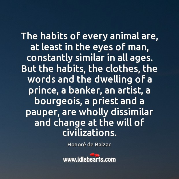 Image, The habits of every animal are, at least in the eyes of