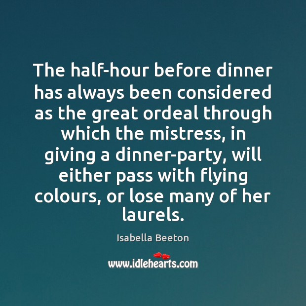 The half-hour before dinner has always been considered as the great ordeal Image