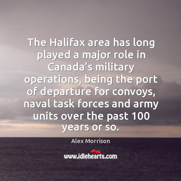 Image, The halifax area has long played a major role in canada's military operations, being the port of departure