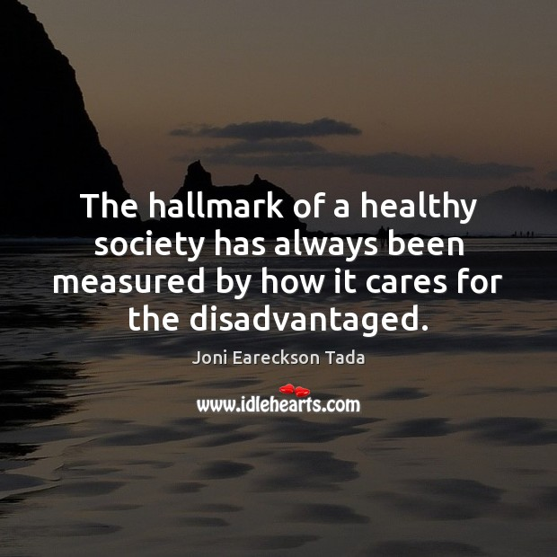 Image, The hallmark of a healthy society has always been measured by how