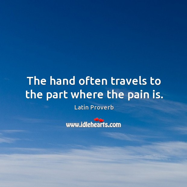 Image, The hand often travels to the part where the pain is.