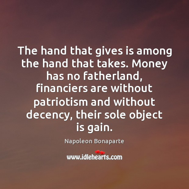 The hand that gives is among the hand that takes. Money has Image