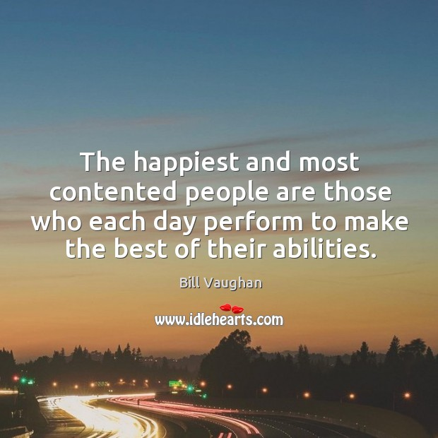 The happiest and most contented people are those who each day perform Image
