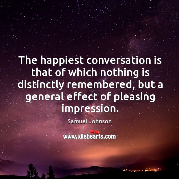Image, The happiest conversation is that of which nothing is distinctly remembered