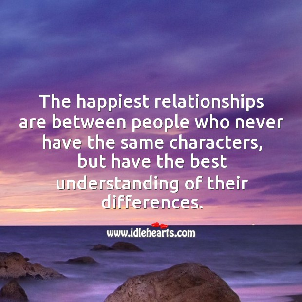 The happiest relationships are between people who best understand their differences. Image
