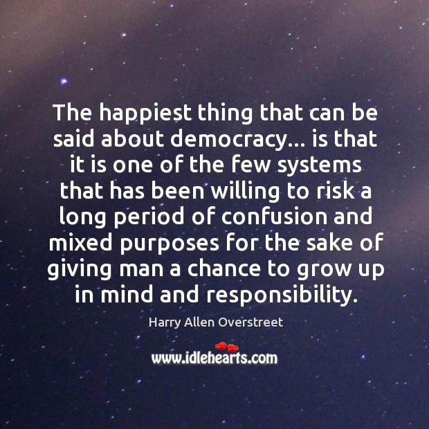 The happiest thing that can be said about democracy… is that it Image