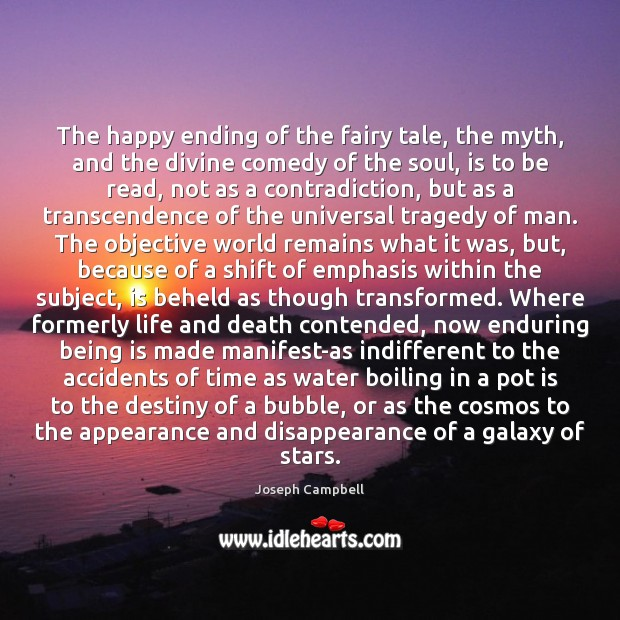 The happy ending of the fairy tale, the myth, and the divine Appearance Quotes Image