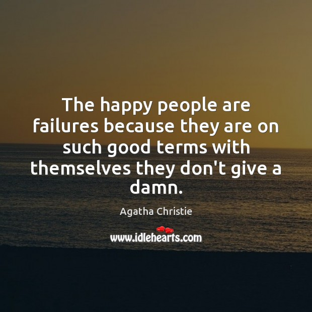 Image, The happy people are failures because they are on such good terms