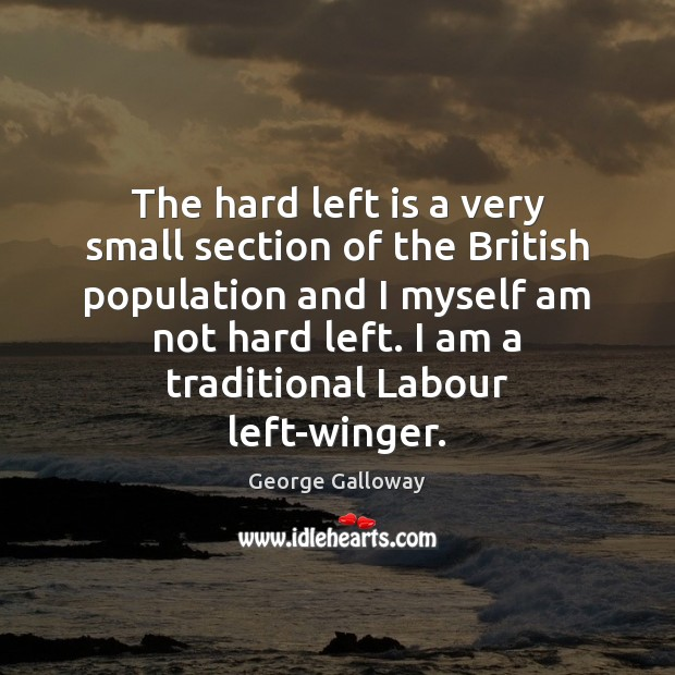 The hard left is a very small section of the British population Image
