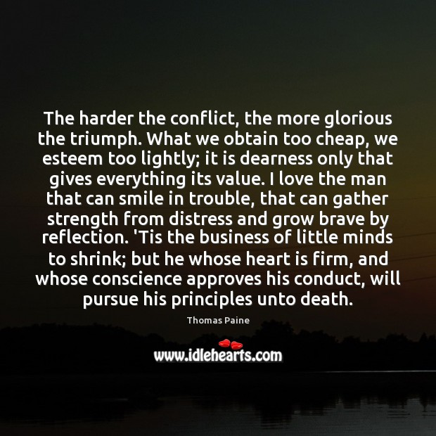Image, The harder the conflict, the more glorious the triumph. What we obtain