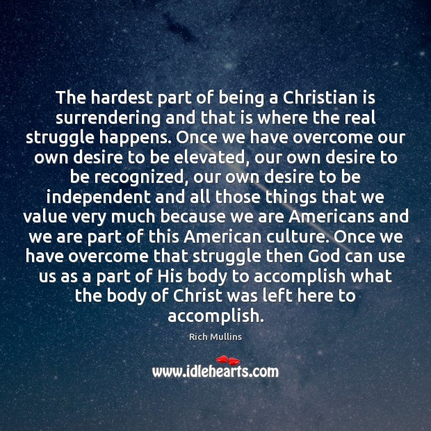 Image, The hardest part of being a Christian is surrendering and that is