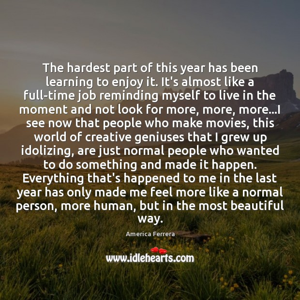 Image, The hardest part of this year has been learning to enjoy it.