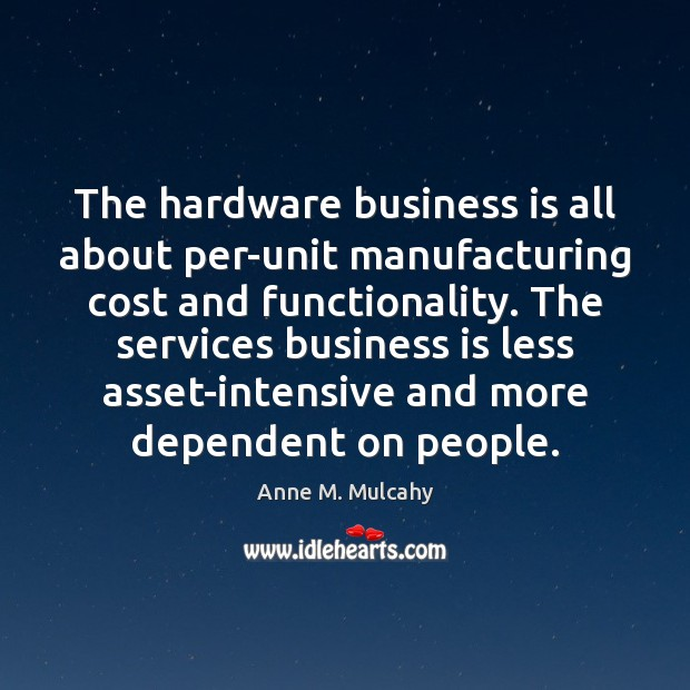 The hardware business is all about per-unit manufacturing cost and functionality. The Image