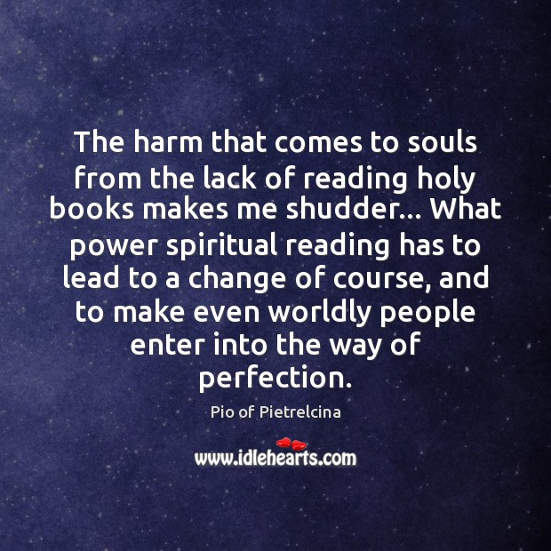 The harm that comes to souls from the lack of reading holy Pio of Pietrelcina Picture Quote
