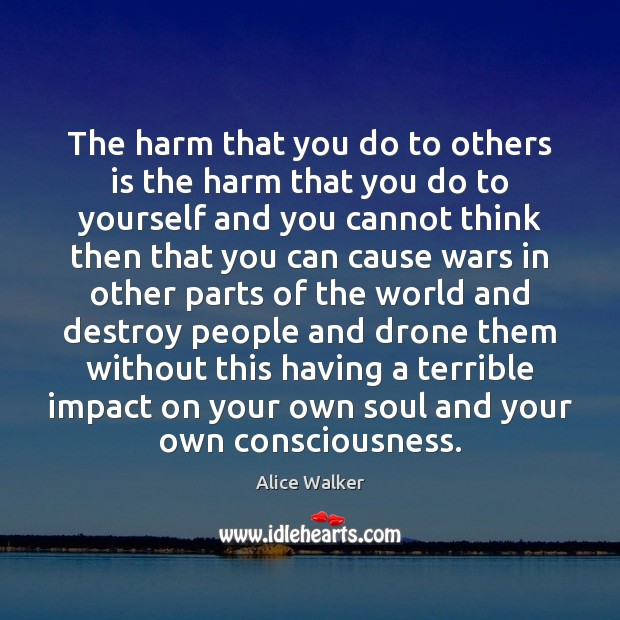 Image, The harm that you do to others is the harm that you