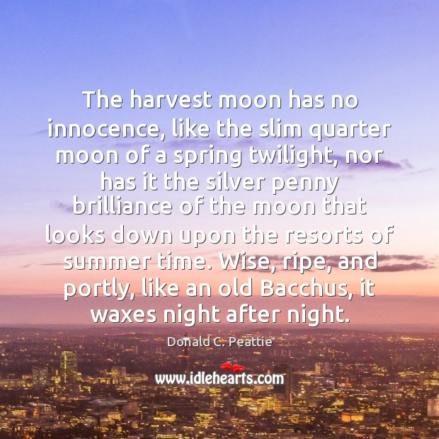 The harvest moon has no innocence, like the slim quarter moon of Image