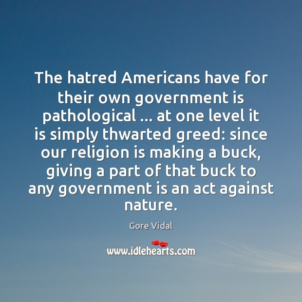 The hatred Americans have for their own government is pathological … at one Image