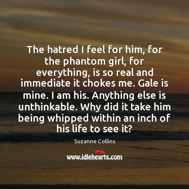 The hatred I feel for him, for the phantom girl, for everything, Image