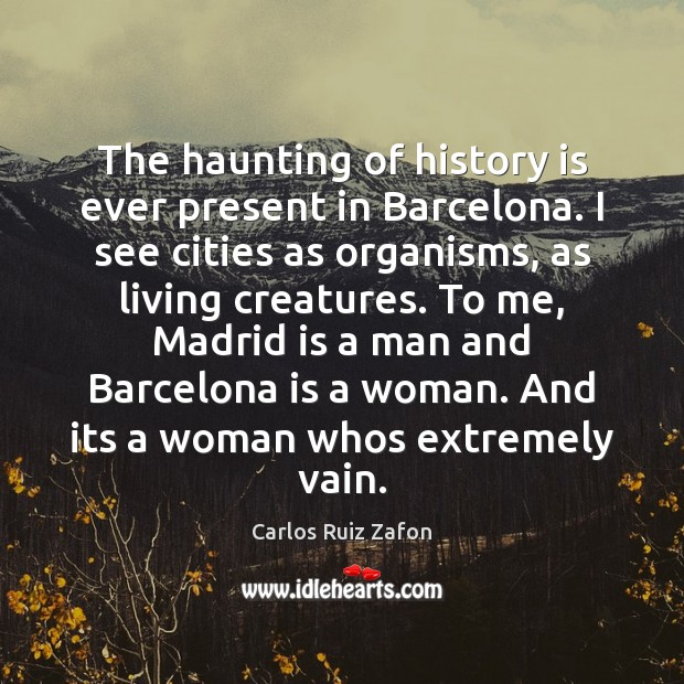 Image, The haunting of history is ever present in Barcelona. I see cities