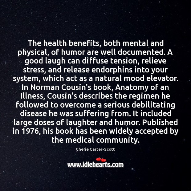The health benefits, both mental and physical, of humor are well documented. Medical Quotes Image