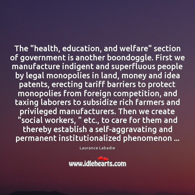 "The ""health, education, and welfare"" section of government is another boondoggle. First Image"