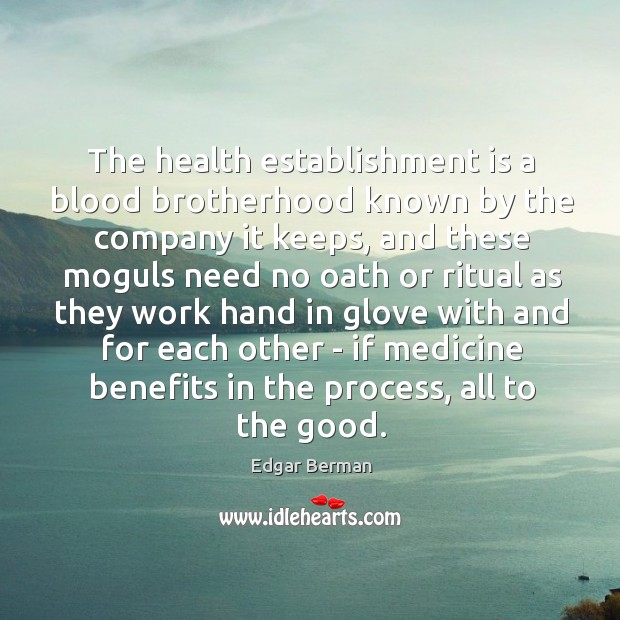 The health establishment is a blood brotherhood known by the company it Image