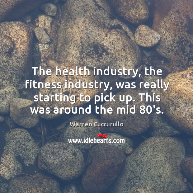 The health industry, the fitness industry, was really starting to pick up. This was around the mid 80's. Image