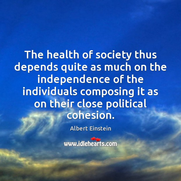 The health of society thus depends quite as much on the independence Image