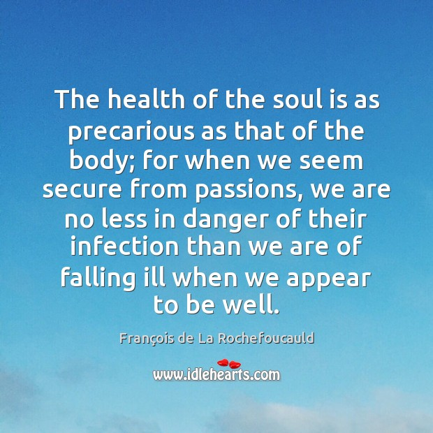 Image, The health of the soul is as precarious as that of the