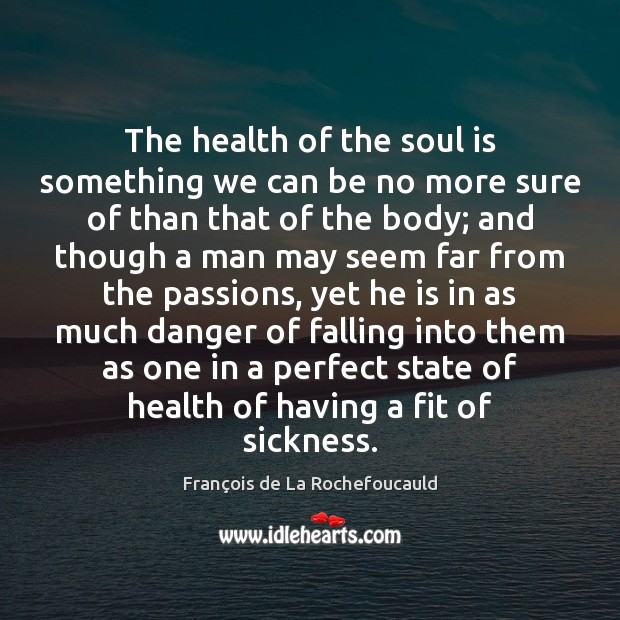 Image about The health of the soul is something we can be no more
