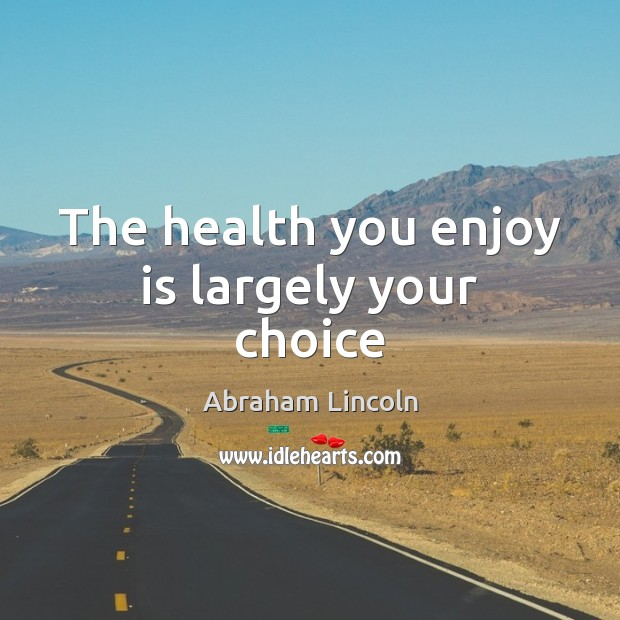 Image, The health you enjoy is largely your choice
