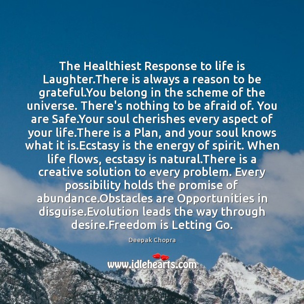 The Healthiest Response to life is Laughter.There is always a reason Letting Go Quotes Image