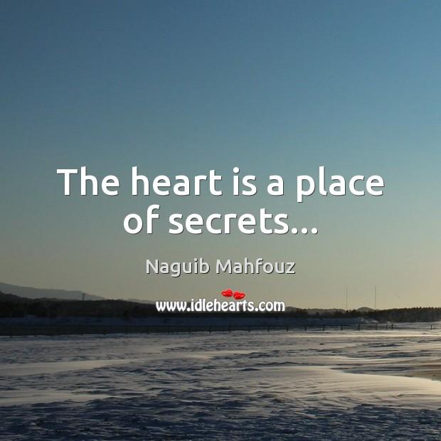 The heart is a place of secrets… Naguib Mahfouz Picture Quote