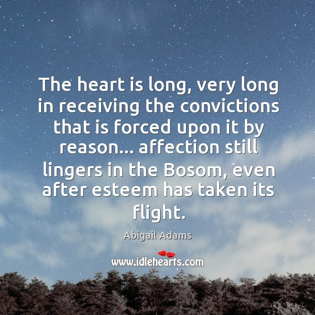 The heart is long, very long in receiving the convictions that is Image